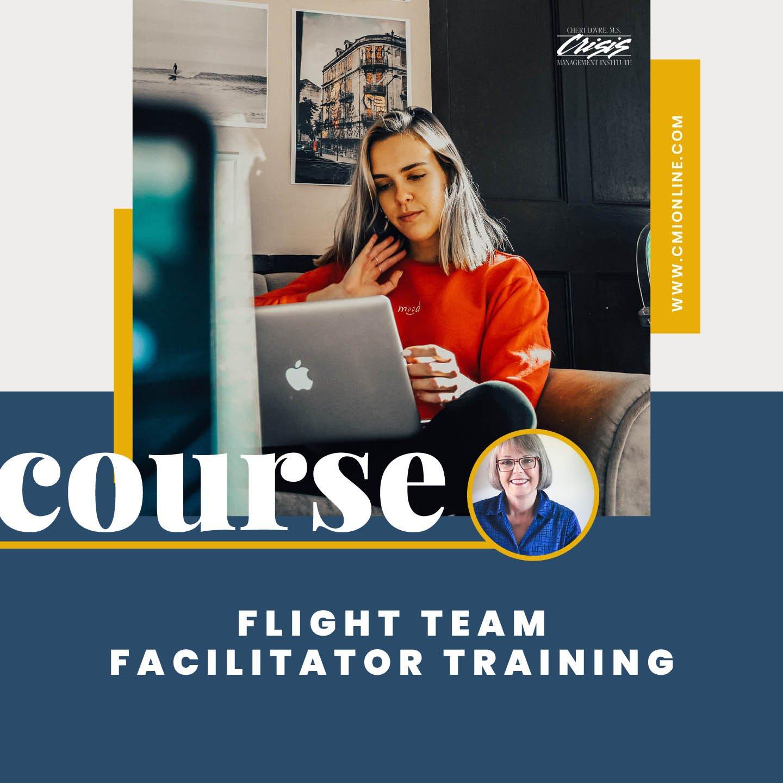 CMI COURSE Flight Team Facilitator Training